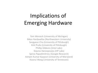Implications  of  Emerging Hardware