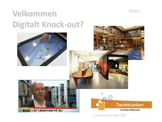 Velkommen  Digitalt  Knock-out ?