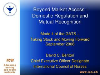 Beyond Market Access � Domestic Regulation and Mutual Recognition