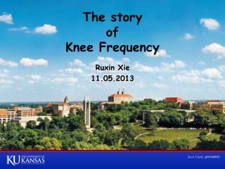 The story  of  Knee Frequency