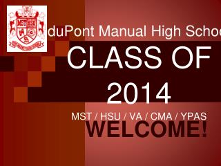 duPont Manual High School CLASS OF 2014 MST / HSU / VA / CMA / YPAS