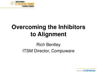 Overcoming the Inhibitors to Alignment