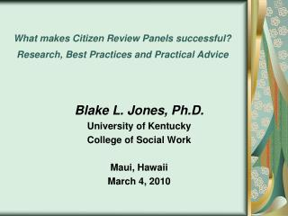 What makes Citizen Review Panels successful?   Research, Best Practices and Practical Advice
