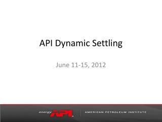 API Dynamic Settling