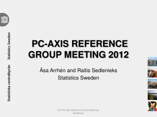 PC-AXIS REFERENCE GROUP MEETING 2012
