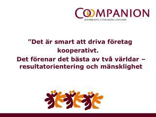 """""""Det är smart att driva företag  kooperativt."""