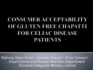 CONSUMER ACCEPTABILITY OF GLUTEN FREE CHAPATTI FOR CELIAC DISEASE PATIENTS