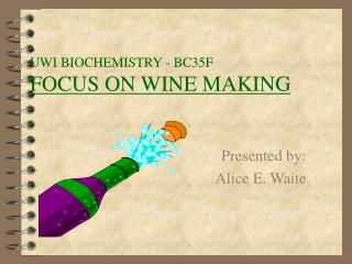 UWI BIOCHEMISTRY - BC35F FOCUS ON WINE MAKING