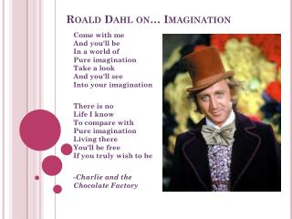 Roald  Dahl on� Imagination
