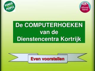 De COMPUTERHOEKEN van de Dienstencentra Kortrijk