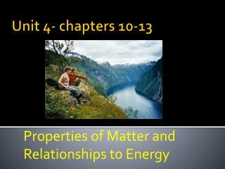 Unit 4- chapters 10-13