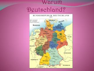 Warum Deutschland ?
