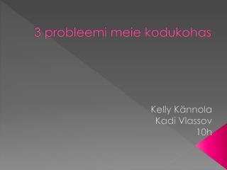 3 probleemi meie kodukohas