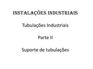 Instalações Industriais Tubulações Industriais Parte II  Suporte de tubulações