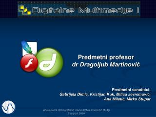 Predmetni profesor dr Dragoljub Martinovi?