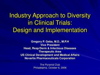 Industry Approach to Diversity  in Clinical Trials:  Design and Implementation