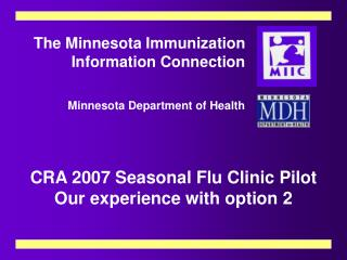 The Minnesota Immunization Information Connection Minnesota Department of Health