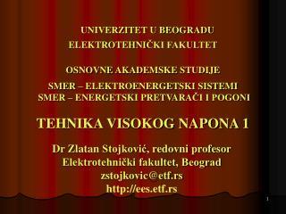 Dr  Z latan  Stojković , redovni profesor Elektrotehnički fakultet, Beograd zstojkovic@etf.rs