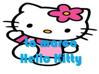 L a marca  Hello Kitty
