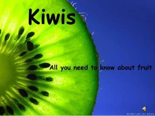 Kiwis