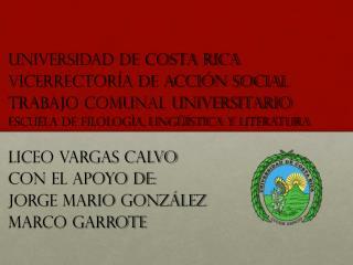 Universidad de Costa Rica Vicerrector�a de Acci�n Social Trabajo Comunal Universitario
