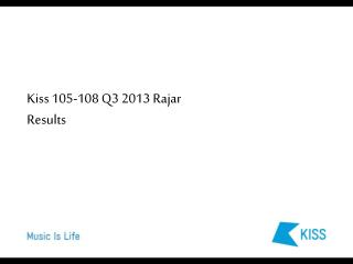 Kiss  105-108 Q3 2013  Rajar Results