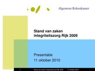 Stand van zaken integriteitszorg Rijk 2009