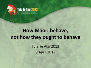 How M?ori behave,  not how they ought to behave