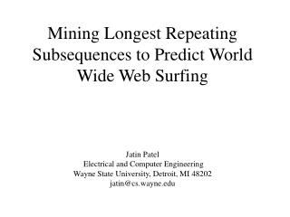 Mining Longest Repeating Subsequences to Predict World Wide Web Surfing