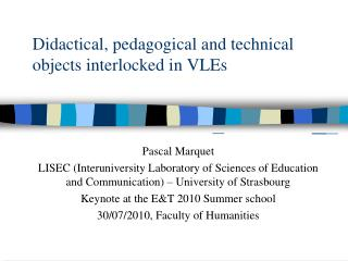 Didactical, pedagogical and technical objects interlocked in VLEs