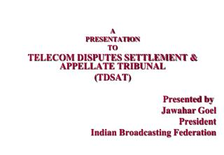 A PRESENTATION  TO  TELECOM DISPUTES SETTLEMENT & APPELLATE TRIBUNAL  ( TDSAT )