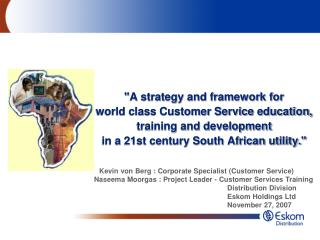 """A strategy and framework for  world class Customer Service education, training and development"