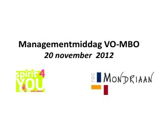 Managementmiddag VO-MBO 20 november  2012