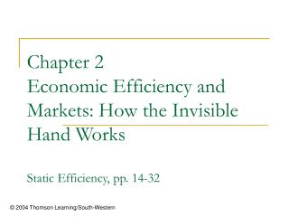 Chapter 2  Economic Efficiency and Markets: How the Invisible Hand Works  Static Efficiency, pp. 14-32