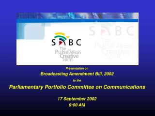Presentation on  Broadcasting Amendment Bill, 2002 to the