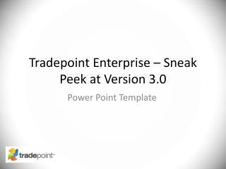 Tradepoint Enterprise – Sneak Peek at Version 3.0