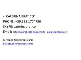 CATERINA PRATICO' PHONE: +39.338.1774756 SKYPE:  caterinapratico
