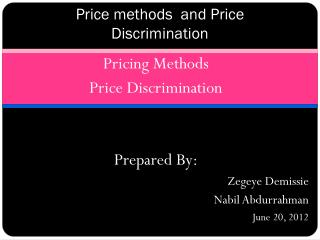 Price methods  and Price Discrimination