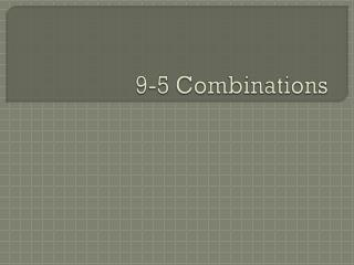 9-5 Combinations