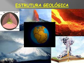 ESTRUTURA GEOL�GICA