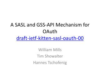 A SASL and GSS-API Mechanism for  OAuth draft-ietf-kitten-sasl-oauth-00