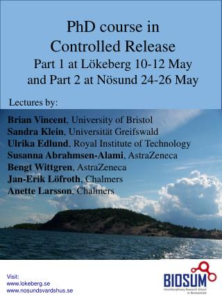 PhD course in Controlled Release  Part 1 at L�keberg 10-12 May  and Part 2 at N�sund 24-26 May