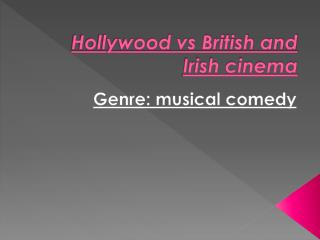Hollywood vs British and Irish cinema