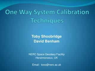 One Way System Calibration Techniques