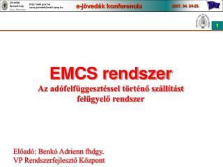 EMCS rendszer Az adófelfüggesztéssel történő szállítást  felügyelő rendszer