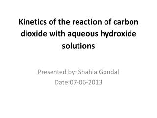 Kinetics of the reaction of carbon dioxide with aqueous  hydroxide solutions
