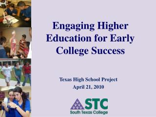 Engaging Higher Education for Early College Success