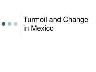 Turmoil and Change in Mexico