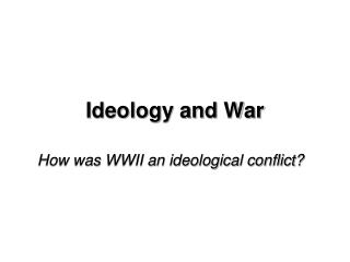 Ideology and War