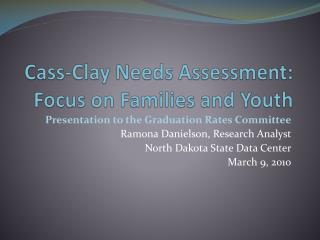 Cass-Clay Needs Assessment: Focus on Families and Youth